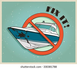 Detailed vector illustration of a broken boat in red stop sign.