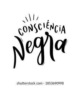 Dia da Consciência Negra. black Consciousness. Brazilian Portuguese Hand Lettering Calligraphy. Vector.