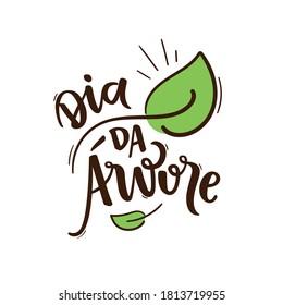 Dia da Árvore. Tree Day. Brazilian Portuguese Hand Lettering Calligraphy. Vector.