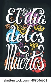 Dia De Los Muertos Day.Vector Mexico holiday pster.handwriting lettering.Vector Hand drawn Vintage calligraphy background,party banner.Mexican Day of dead Illustration,Flowers poster