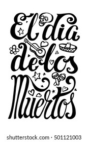 Dia De Los Muertos Day.Vector Mexico holiday pster.handwriting lettering.Vector Hand drawn Vintage calligraphy background,party banner.Mexican Day of dead Illustration,poster