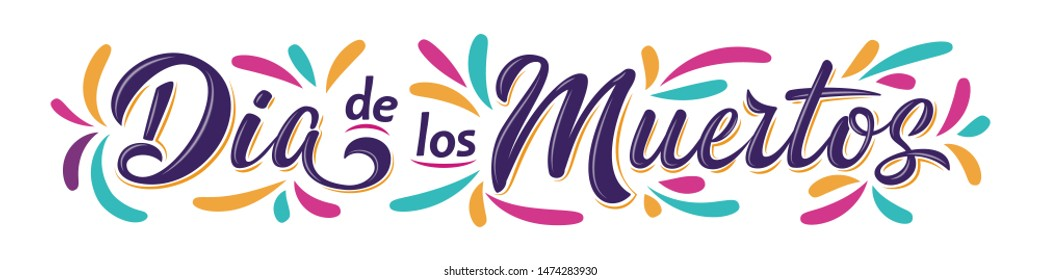Dia de Los Muertos lettering sign. Mexican Day of the Dead inscription with colorful splash elements isolated on white. Vector illustration for greeting cards, poster, party flyer, invitations