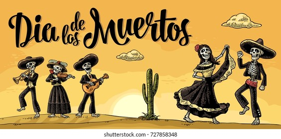 Dia de los Muertos lettering. The skeleton in the Mexican national costumes dance, sing, play the guitar, violin, trumpet. Vector vintage engraving. Panorama desert with cactus and sunset with cloud