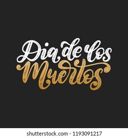 Dia De Los Muertos translated from Spanish Day of the Dead handwritten phrase. Vector illustration on black background. Design concept for party invitation, greeting card.
