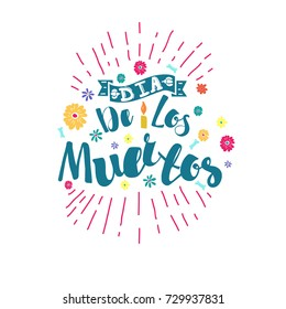 """""""Dia De Los Muertos"""" vector lettering.Greeting card."""