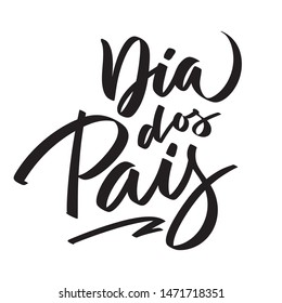 Dia dos pais text Lettering. Happy father's day from Portugeese. Graphic print hand writing, typography, calligraphy. Vector phrase for greeting card, poster, banner, flyer, isolated black on white