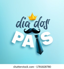 Dia Dos Pais.Happy Father's Day in portuguese language on blue background.Greetings and presents for Father's Day.Vector illustration eps 10.