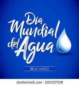 Dia mundial del Agua, 22 de Marzo,  World Water Day, March 22 spanish text vector lettering illustration
