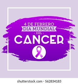 Dia mundial del Cancer - World Cancer Day 4 february spanish text. Vector illustration card, poster or banner