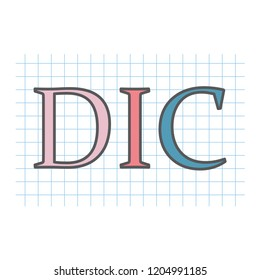 DIC (Disseminated intravascular coagulation) acronym written on checkered paper- vector illustration