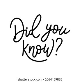 Did you know. Hand monoline Lettering text. Vector illustration did you know. Heading rubric for site blog newspaper or magazine.