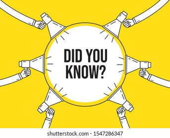 Did you know text in the circle with hands around holding megaphones. Interesting fact, attention, fyi banner with loudspeaker. Knowledge banner. Flat vector illustration