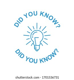 Did you know tip icon, light bulb and quote symbol, prompting sign