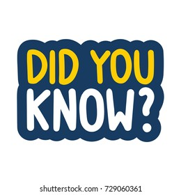 Did you know?. Vector hand drawn badge, illustration on white background.