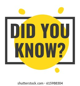Did you know? Vector illustration on white background.