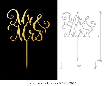 Die cut Cake Topper. Laser cut vector words 'Mr&Mrs'. Cutout handmade silhouette for unique wedding decor. The table sign is suitable for way to top of cake in wedding, engagement, or anniversary