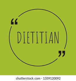 "Dietitian word concept. ""Dietitian"" on green background with quote. Use for cover, banner, blog."