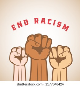 Different Skin Color Activist Fists and End Racism Slogan. Abstract Vector Anti Racist, Strike or other Protest Label, Emblem or Card Template. Isolated.