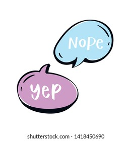Different words and phrases in multicolor cartoon speech bubbles. Hand drawn slang lettering set for dialogs, messages, chats etc. Handwritten text in comic style and doodle frames - yep and nope