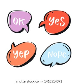Different words and phrases in multicolor cartoon speech bubbles. Handdrawn slang lettering set for dialogs, messages, chats etc. Handwritten text in comic style and doodle frames - ok, yes, yep, nope