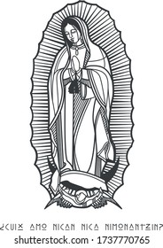 Digital illustration or drawing of Our Lady of Guadalupe with phrase in nahuatl that means: Am I not here, I, who am your Mother?