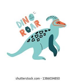 Dino parasaurolophus color flat hand drawn vector character. Cute childish dinosaur with lettering qoute Dino roar.Sketch with decor.Isolated cartoon illustration for kid game, book, t-shirt, textile