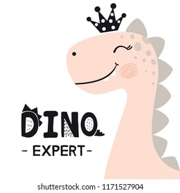 Dinosaur baby girl cute print. Sweet princess with crown. Dino expert slogan. Cool brachiosaurus illustration for nursery t-shirt, kids apparel, invitation, simple scandinavian child design.