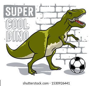 Dinosaur vector illustration and slogan typography for child t-shirt design. Tyrannosaur T-Rex playing football ball or soccer ball. Funny graphic tee