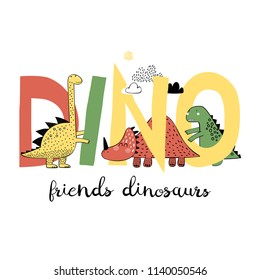 Dinosaurs play with letters. Best friends. Can be used for baby t-shirt print, fashion print design, kids wear, baby shower celebration greeting and invitation card.