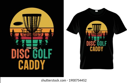 Disc Golf Caddy T Shirt Design