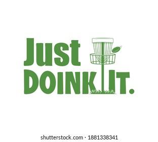 Disc Golfer Gift Design, Just Doink It