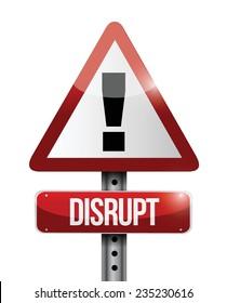 disrupt warning sign illustration design over a white background