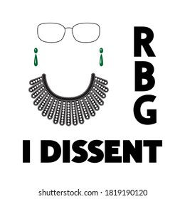 I Dissent, RBG, vector concept on white. Dissent collar, earrings, glasses and black lettering isolated.