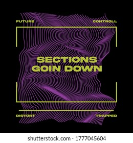 Distorted wave with slogan Vector design for t-shirt graphics, banner, fashion prints, slogan tees, stickers, cards,flyer, posters and other creative uses
