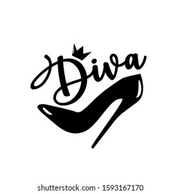 Diva- calligraphy and high-heel shoe with crown. Good for greeting card , banner, T-shirt print, flyer, poster design, home decor.