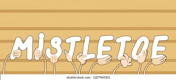 Diverse hands holding letters of the alphabet created the word Mistletoe. Vector illustration.