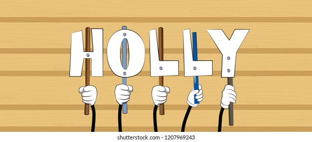Diverse hands holding letters of the alphabet created the word Holly. Vector illustration.