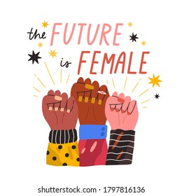 Diverse woman hands in fist with inscription The future is female vector flat illustration. Hand drawn feminism movement with motivational quote and design elements isolated on white