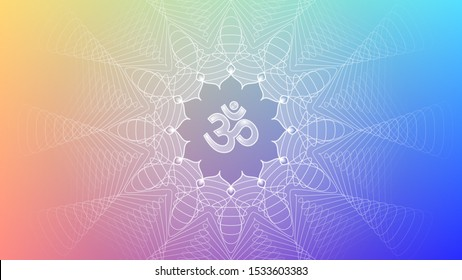 Divinely symbol Om and lotus; Bright modern gradient background; Spiritual sacred geometry, mandala in trance psychedelic style; Vector illustration.