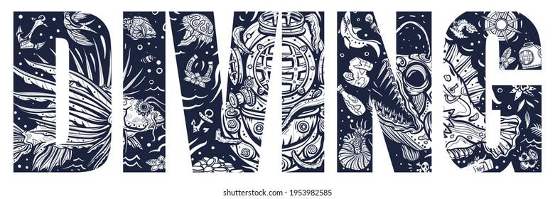 Diving slogan. Double exposure lettering. Typography art. Tattoo style. Vector graphics. Scuba diver helmet, octopus kraken tentacles. Sea monsters. Angler fish, lionfish, jellyfish. Deep underwater