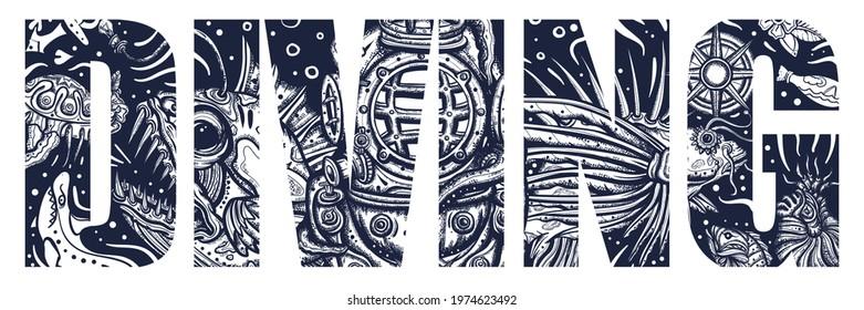 Diving slogan. Double exposure lettering. Typography art. Angler fish, lionfish, jellyfish. Deep underwater. Tattoo style. Vector graphics. Scuba diver helmet, octopus kraken tentacles. Sea monsters