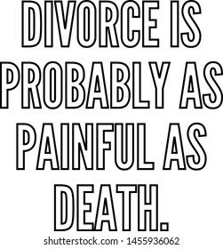 Divorce is probably as painful as death outlined text art