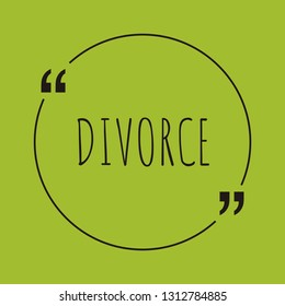 "Divorce word concept. ""Divorce"" on green background with quote. Use for cover, banner, blog."