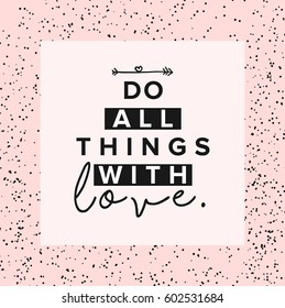 Do all things with love slogan graphic