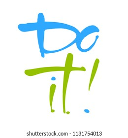 Do it Isolated typographical concept. Inspirational motivational quote. Vector design.