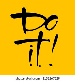 Do it! Isolated typographical concept. Inspirational motivational quote. Vector design.
