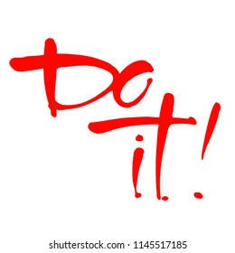 Do it! Motivational or inspirational phrase, slogan or quote handwritten with modern font. Vector design.