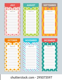 To do list by months - July, August, September, October, November, December. Perfect for planning your life, business meetings, dates and other current events. Vector illustration