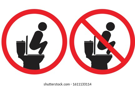 Do not do in the bathroom, do not rise on the toilet, don't play in the bathroom, don't raise legs
