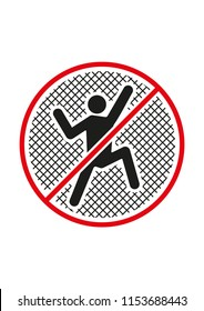 Do not climb on fence black red and white vector symbol on white background